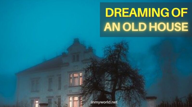Dreaming of old house